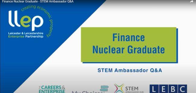 Finance Nuclear Graduate STEM ambassador title screen